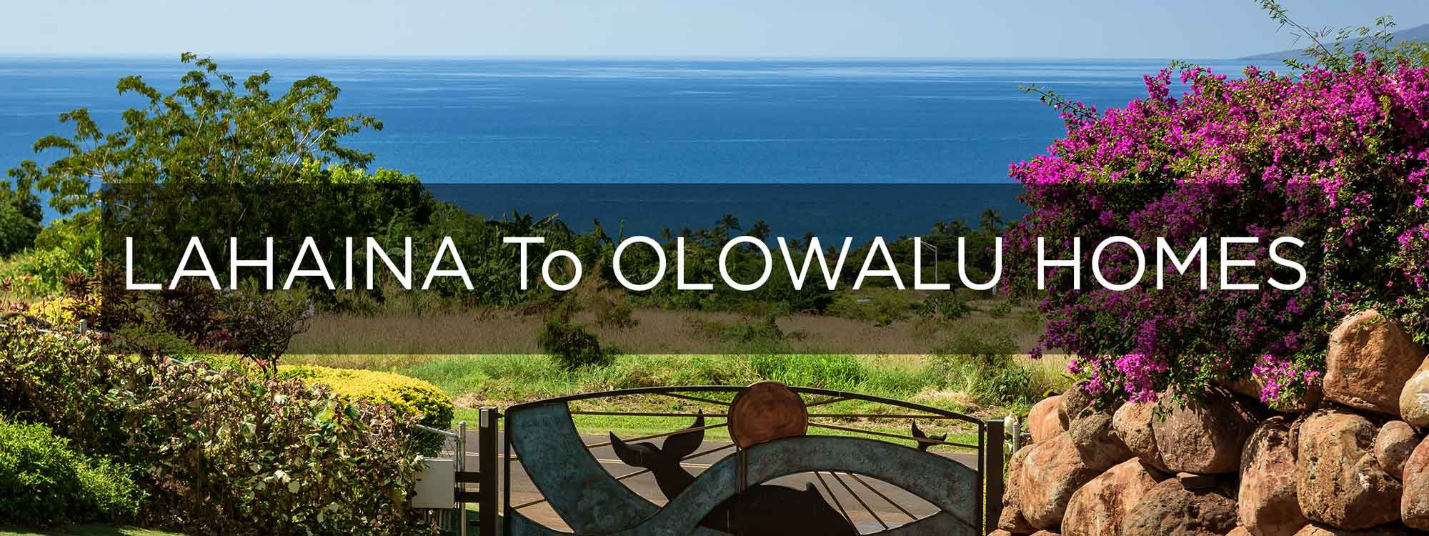 Maui, Luxury Homes and Estates for Sale from Lahaina to Olowalu